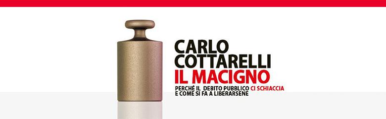 Immagine del libro IL MACIGNO di Carlo Cottarelli